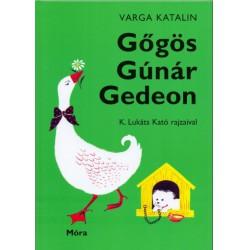 VARGA KATALIN: Gőgös Gúnár GEDEON könyv GYEREK KÖNYVEK - Könyvek