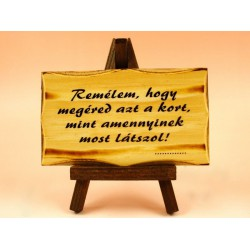 Állványos kedves feliratú tábla (Időseknek) -Születésnapi ajándékok - Nyugdíjbavonulási ajándék